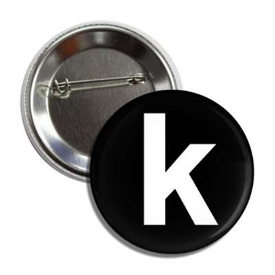 letter k lower case black white button