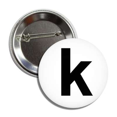 letter k lower case white black button