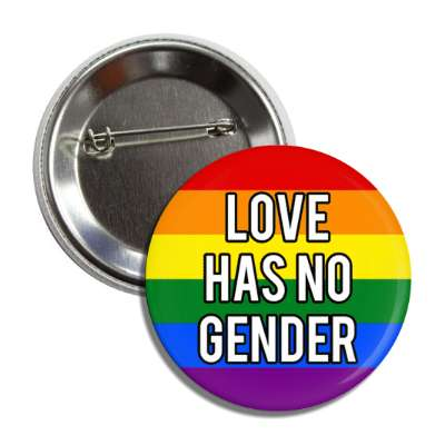 lgbt love has no gender rainbow flag button