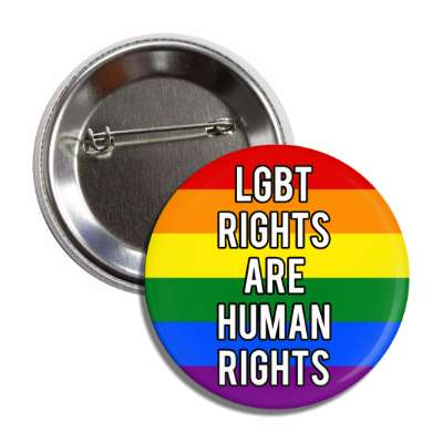 lgbt rights are human rights rainbow flag button