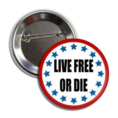 life free or die stars red white blue button