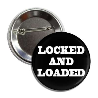 locked and loaded cowboy black white button