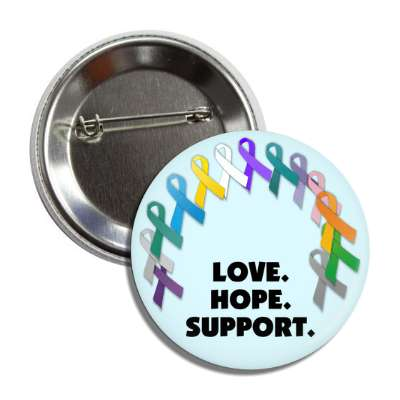 love hope support awareness ribbons button