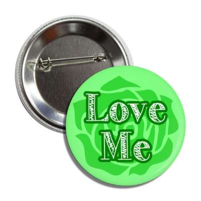 love me green rose silhouette button