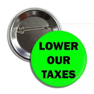 lower our taxes button
