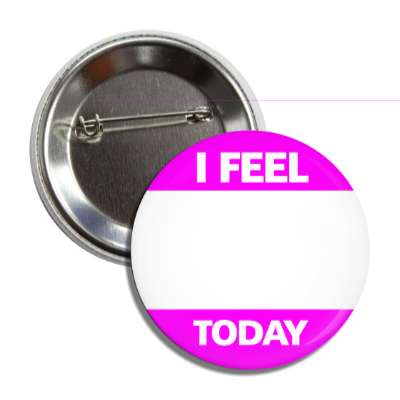 magenta i feel today button