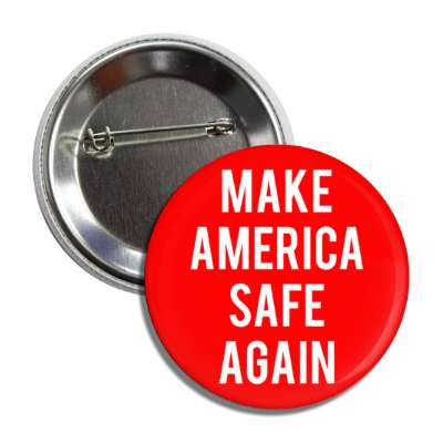 make america safe again button