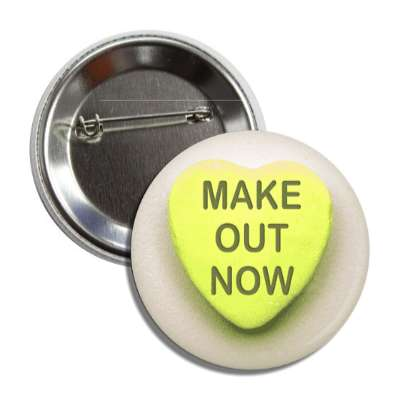 make out now valentines day heart candy yellow button