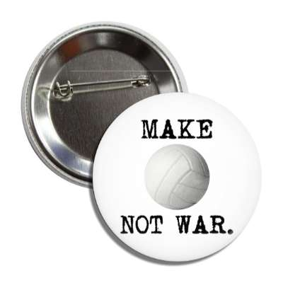make volleyball not war button