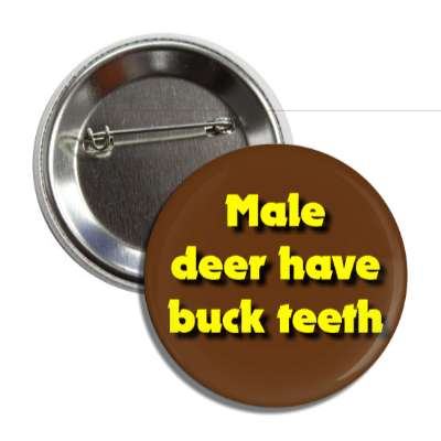 male deer have buck teeth button