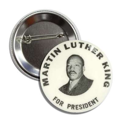 martin luther king for president button