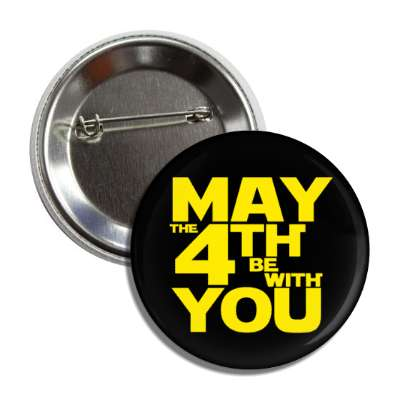may the 4th be with you force star wars holiday button
