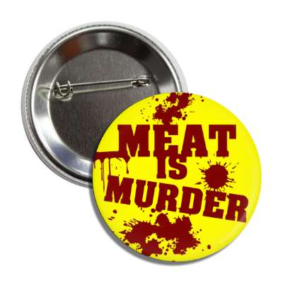 meat is murder bloody words dark red yellow button