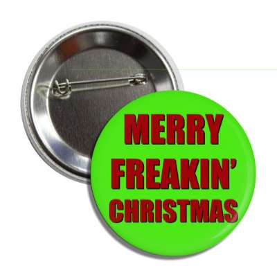 merry freakin christmas green red button
