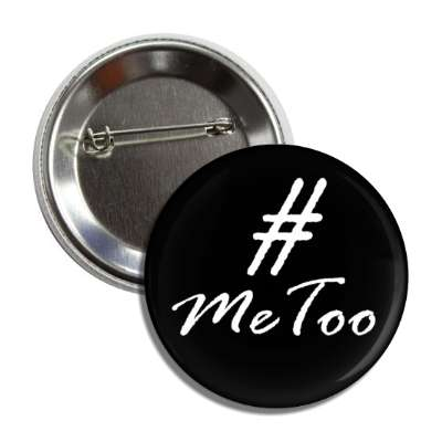 metoo cursive black white button