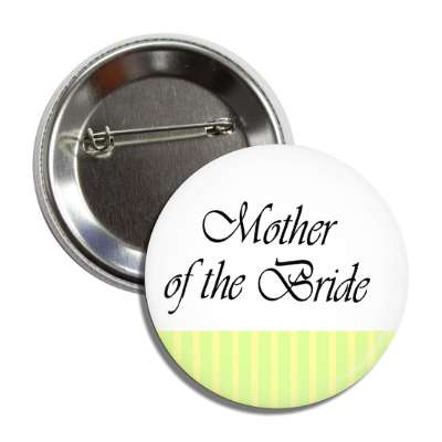 mother of the bride yellow white lines button