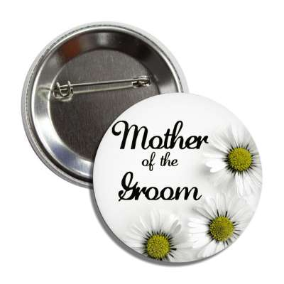 mother of the groom white flowers button
