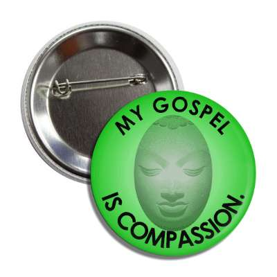 my gospel is compassion button