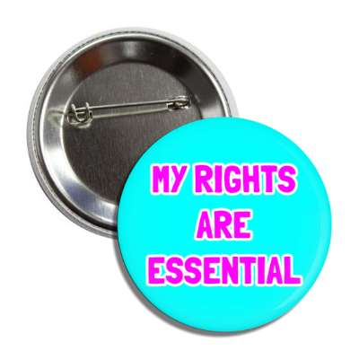 my rights are essential button