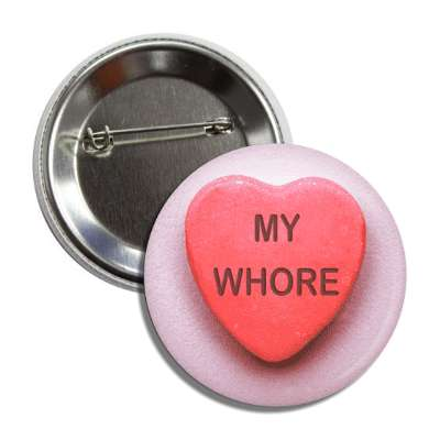 my whore pink heart candy button