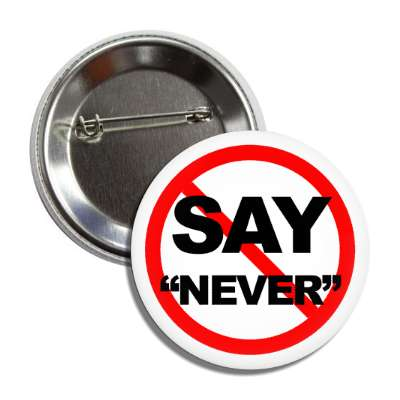 never say never red slash button