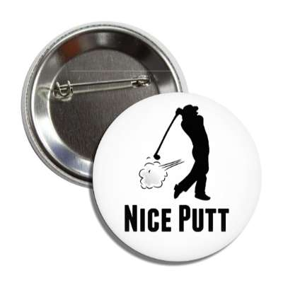 nice putt novelty golfer silhouette button