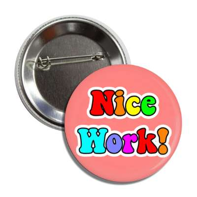 nice work colorful student award button