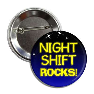 night shift rocks button