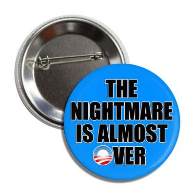 nightmare almost over obama logo button