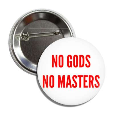no gods no masters button