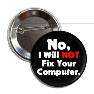 no i will not fix your computer button