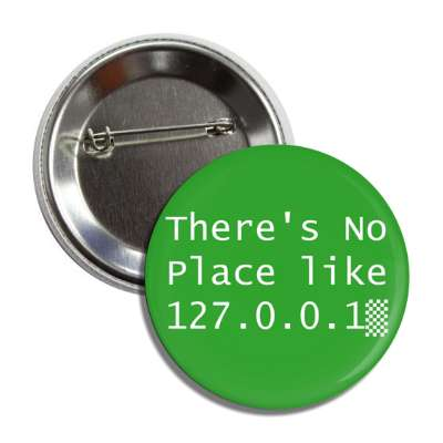 no place like 127.0.0.1 green button