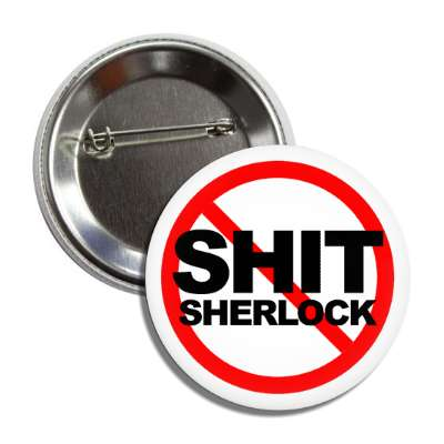 no shit sherlock red slash button