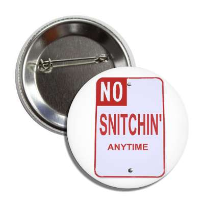 no snitchin street sign button