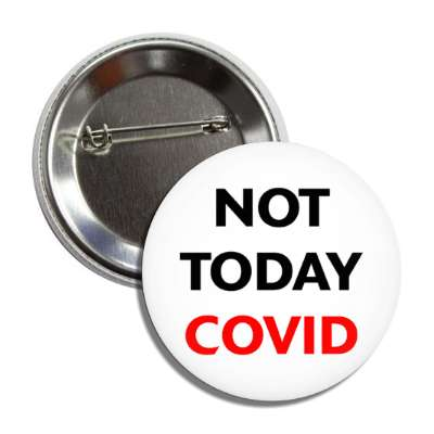 not today covid button