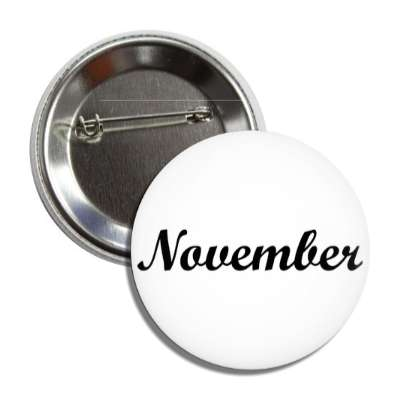 november eleventh cursive month button