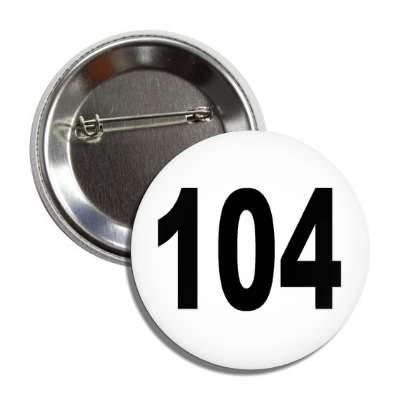 number 104 white black button