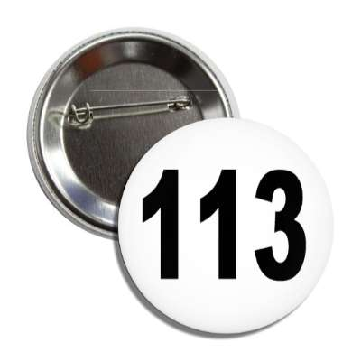 number 113 white black button