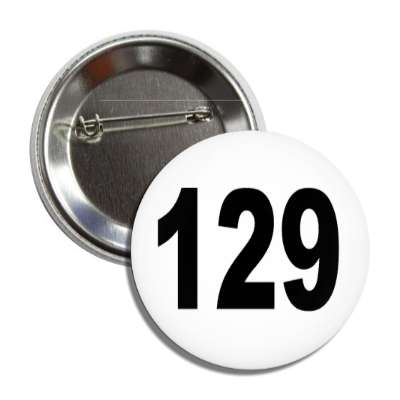 number 129 white black button
