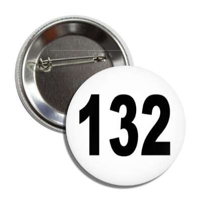 number 132 white black button
