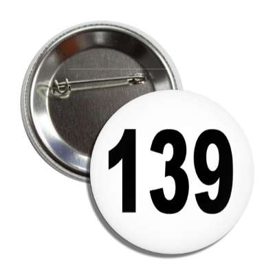 number 139 white black button