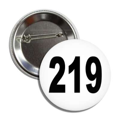 number 219 white black button