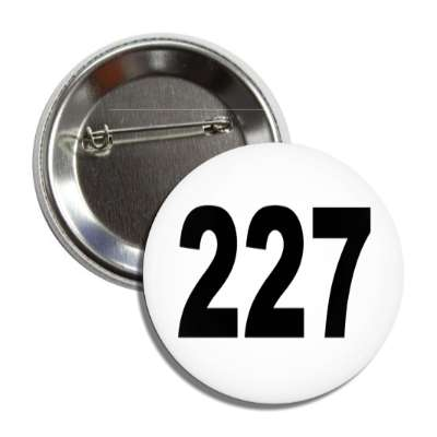 number 227 white black button
