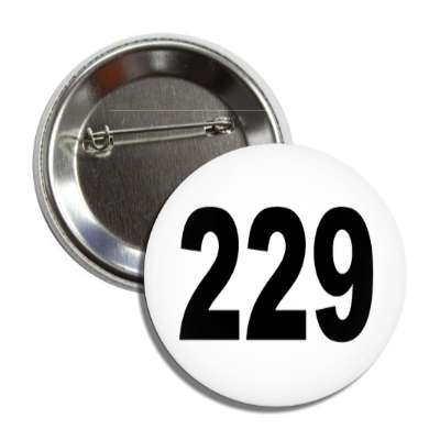 number 229 white black button
