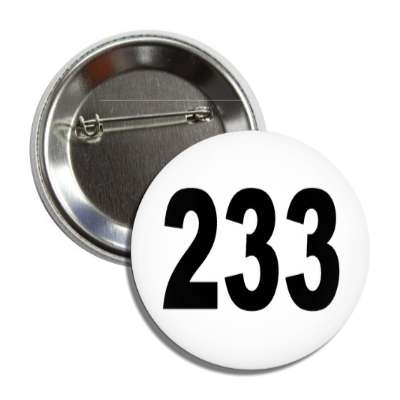 number 233 white black button