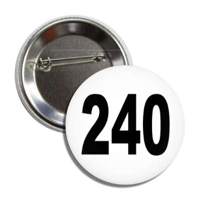 number 240 white black button