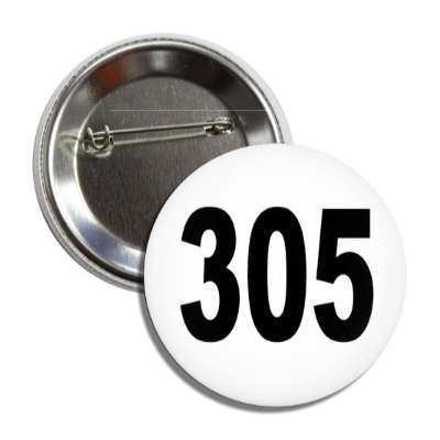number 305 white black button