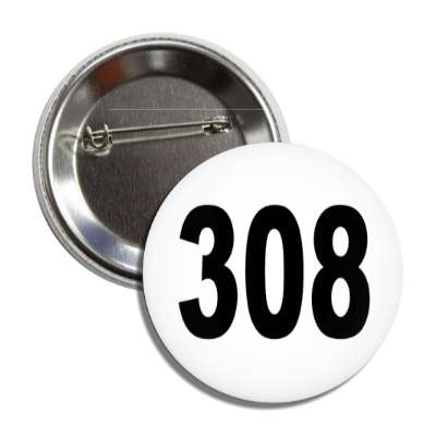 number 308 white black button