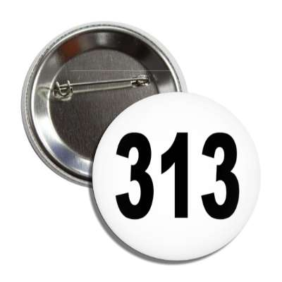number 313 white black button