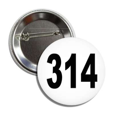 number 314 white black button